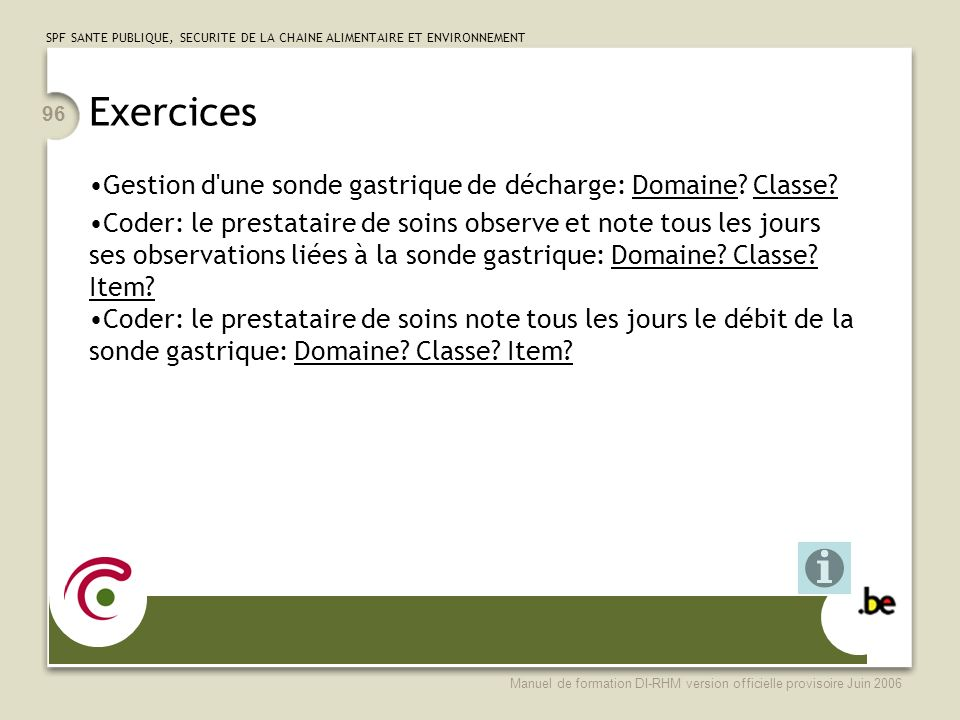 Exercices Gestion d une sonde gastrique de décharge: Domaine Classe