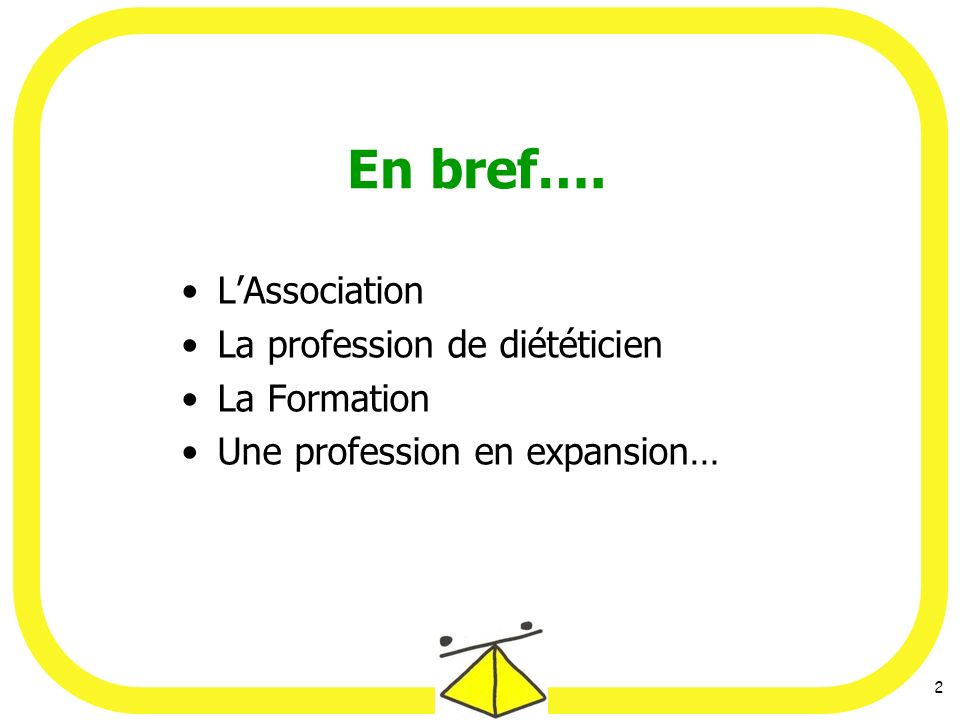 En bref…. L'Association La profession de diététicien La Formation