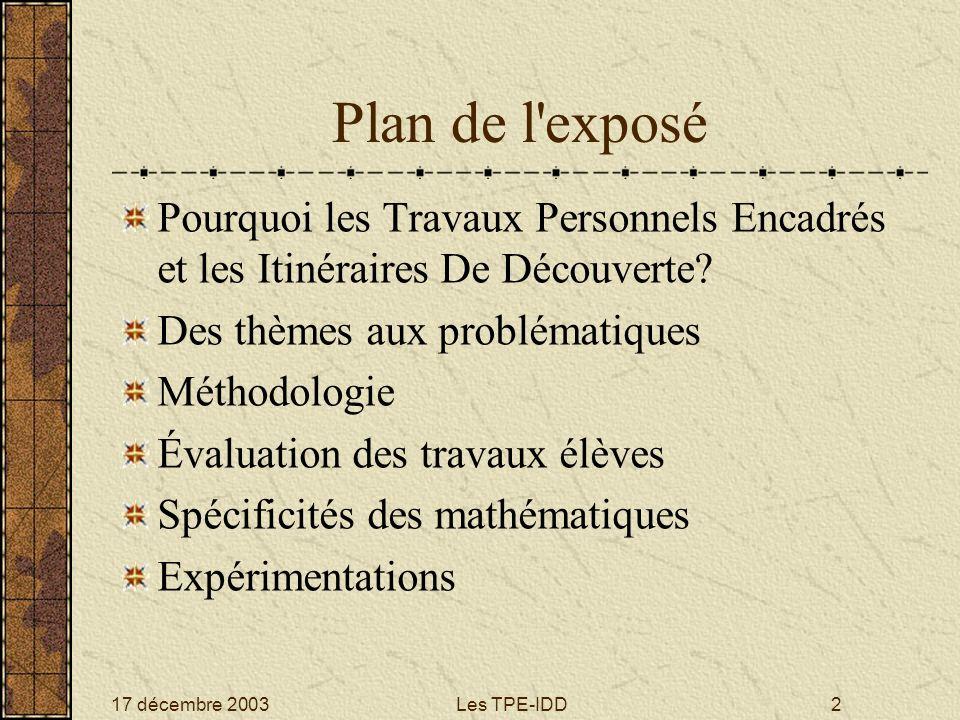 Plan de l exposé Pourquoi les Travaux Personnels Encadrés et les Itinéraires De Découverte Des thèmes aux problématiques.