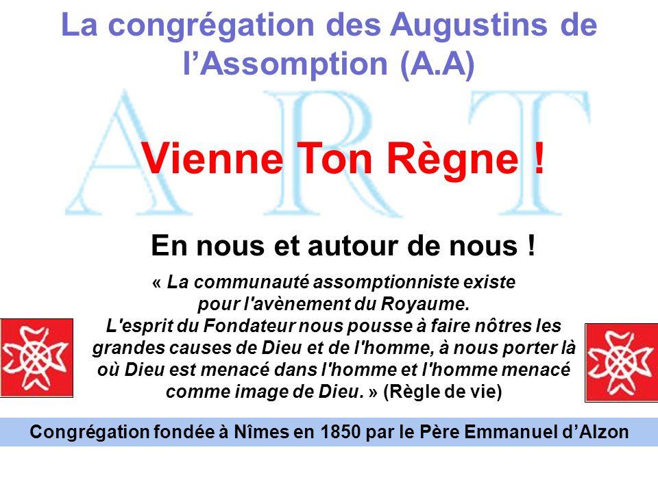 Vienne Ton Règne ! La congrégation des Augustins de l'Assomption (A.A)