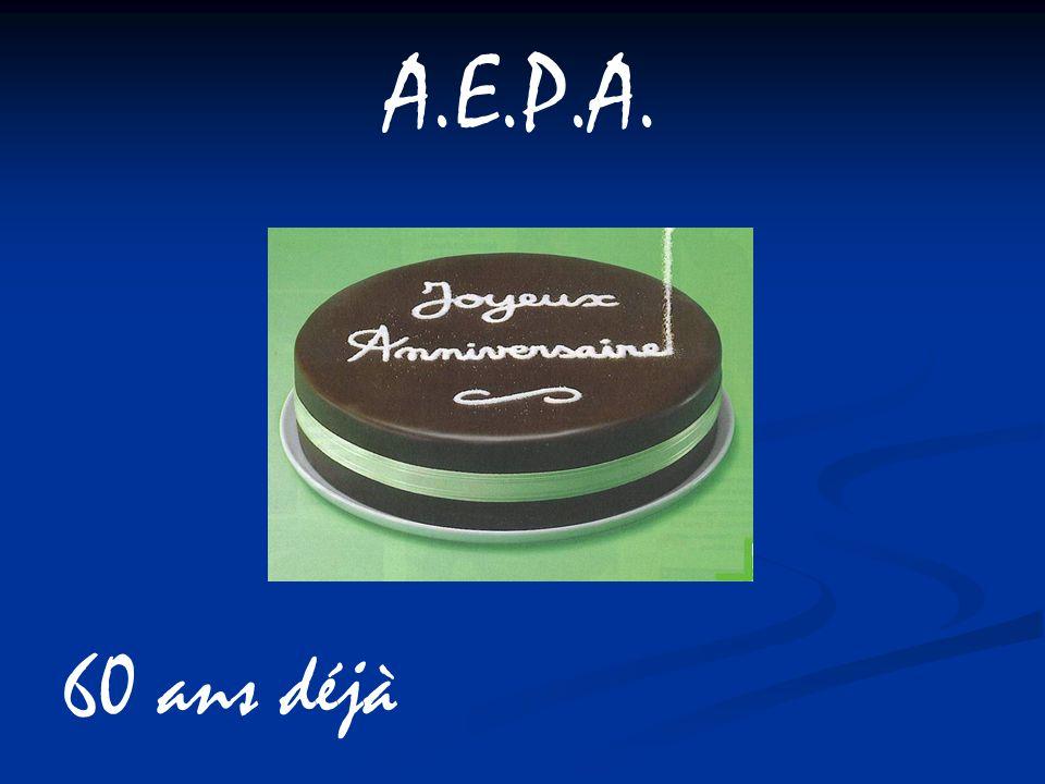 A.E.P.A. 60 ans déjà