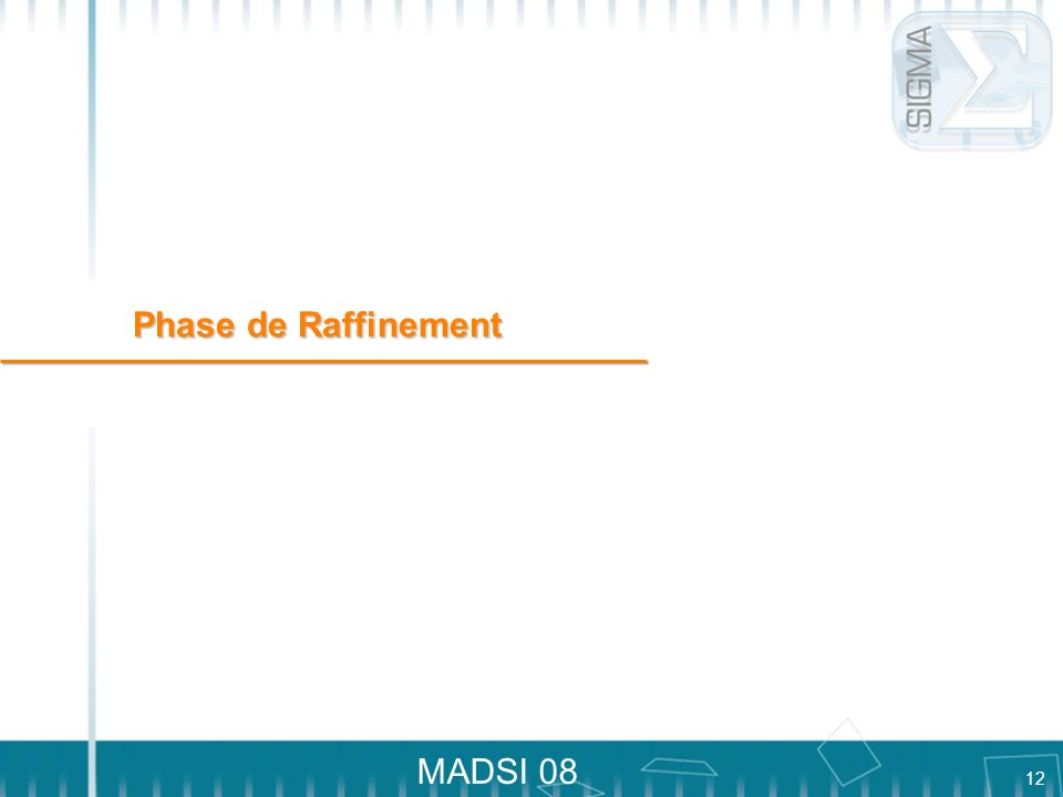 Phase de Raffinement