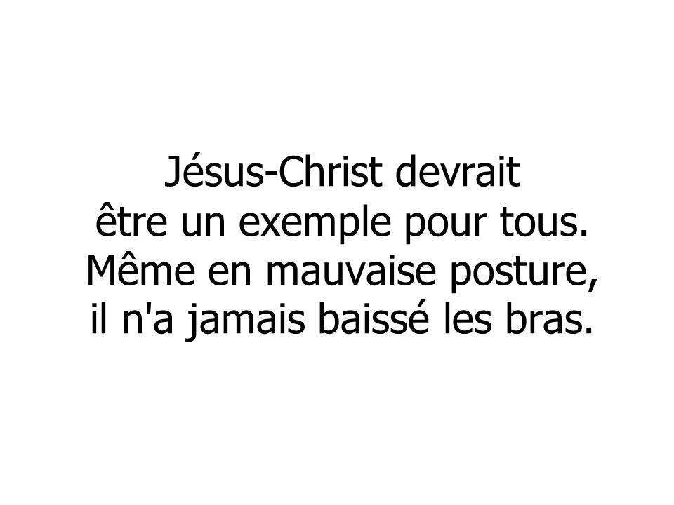 Jésus-Christ devrait être un exemple pour tous