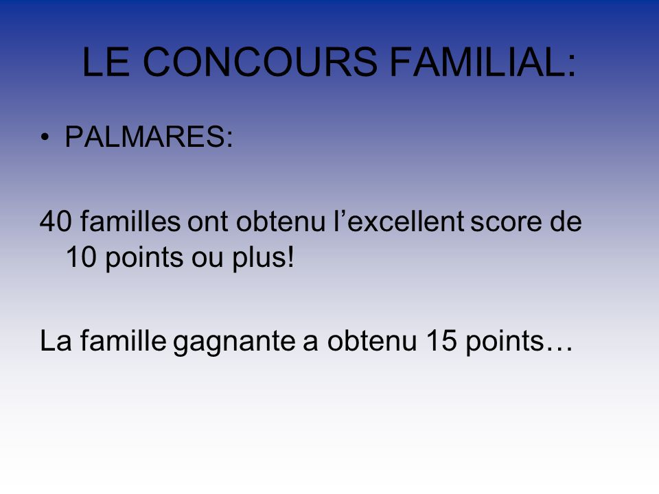 LE CONCOURS FAMILIAL: PALMARES: