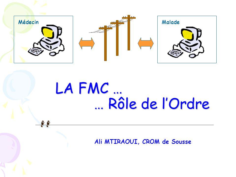 LA FMC … … Rôle de l'Ordre
