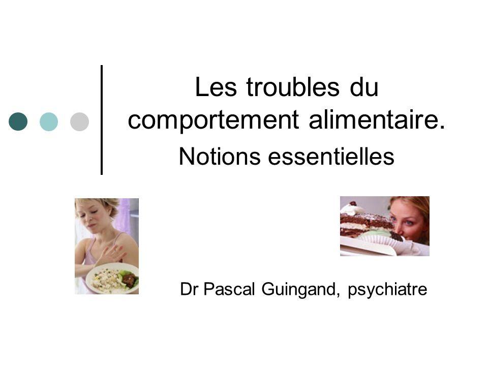 Les troubles du comportement alimentaire. Notions essentielles