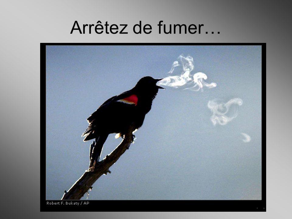 Arrêtez de fumer…