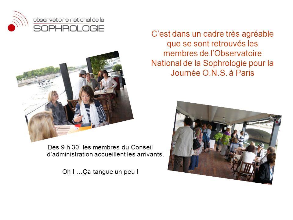 C'est dans un cadre très agréable que se sont retrouvés les membres de l'Observatoire National de la Sophrologie pour la Journée O.N.S. à Paris