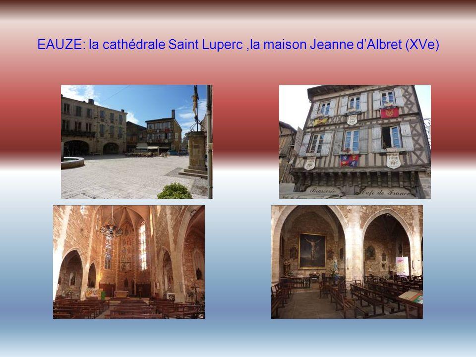 EAUZE: la cathédrale Saint Luperc ,la maison Jeanne d'Albret (XVe)