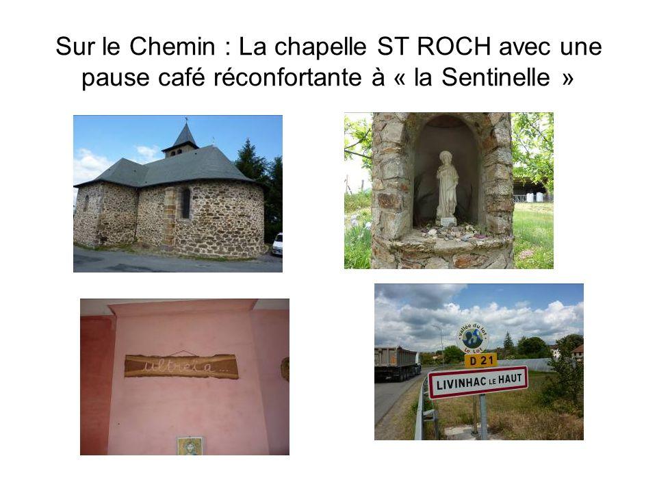 Sur le Chemin : La chapelle ST ROCH avec une pause café réconfortante à « la Sentinelle »
