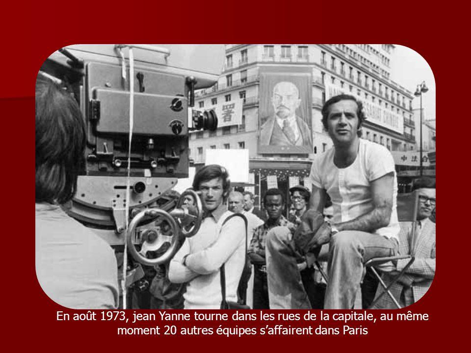 En août 1973, jean Yanne tourne dans les rues de la capitale, au même moment 20 autres équipes s'affairent dans Paris