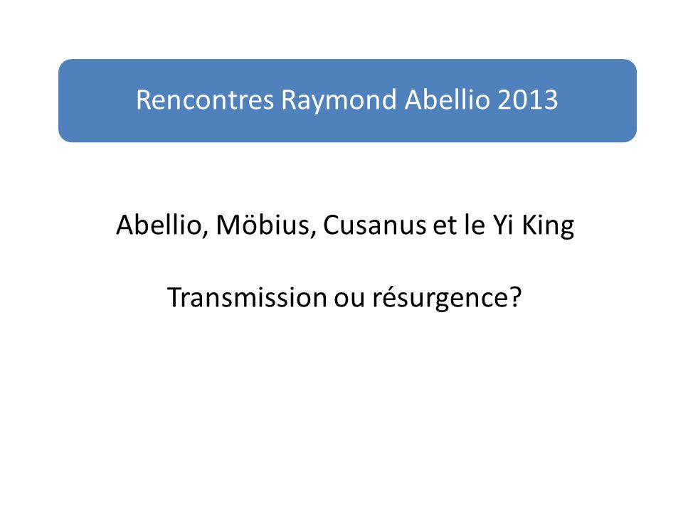 Abellio, Möbius, Cusanus et le Yi King Transmission ou résurgence