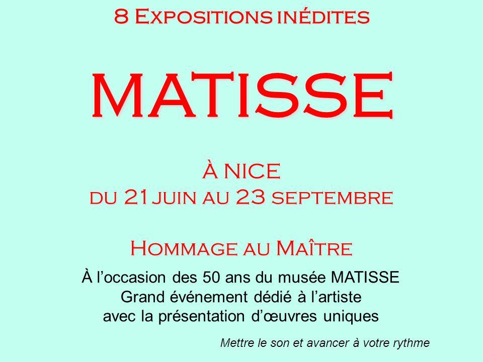 MATISSE 8 Expositions inédites À NICE du 21juin au 23 septembre