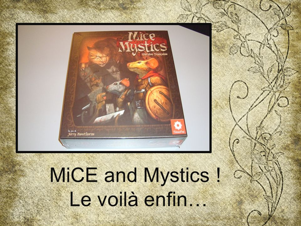 MiCE and Mystics ! Le voilà enfin…