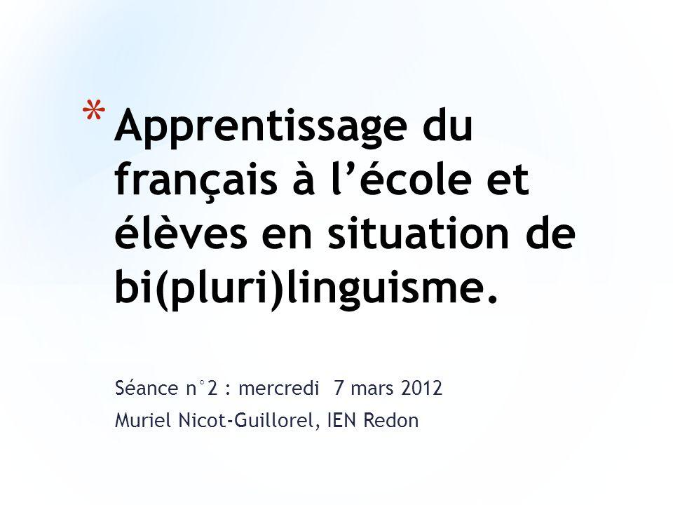 Séance n°2 : mercredi 7 mars 2012 Muriel Nicot-Guillorel, IEN Redon