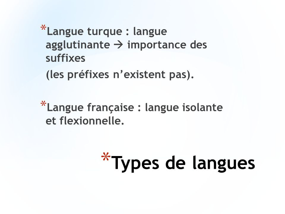 Langue turque : langue agglutinante  importance des suffixes