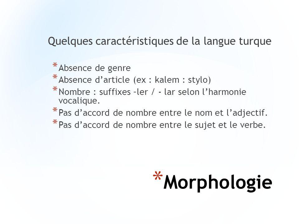 Morphologie Quelques caractéristiques de la langue turque