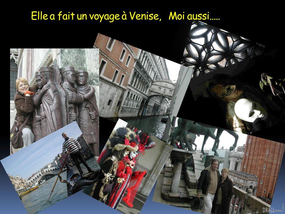 Elle a fait un voyage à Venise, Moi aussi.....