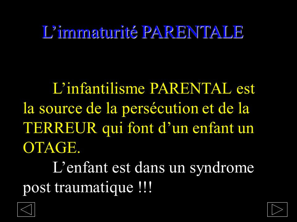 L'immaturité PARENTALE