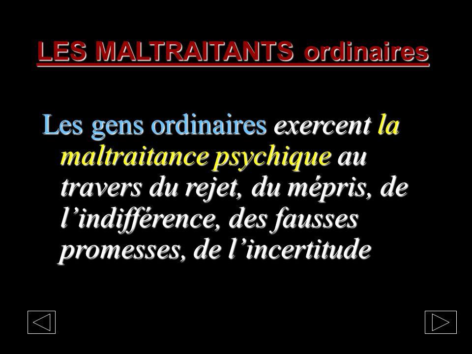 LES MALTRAITANTS ordinaires