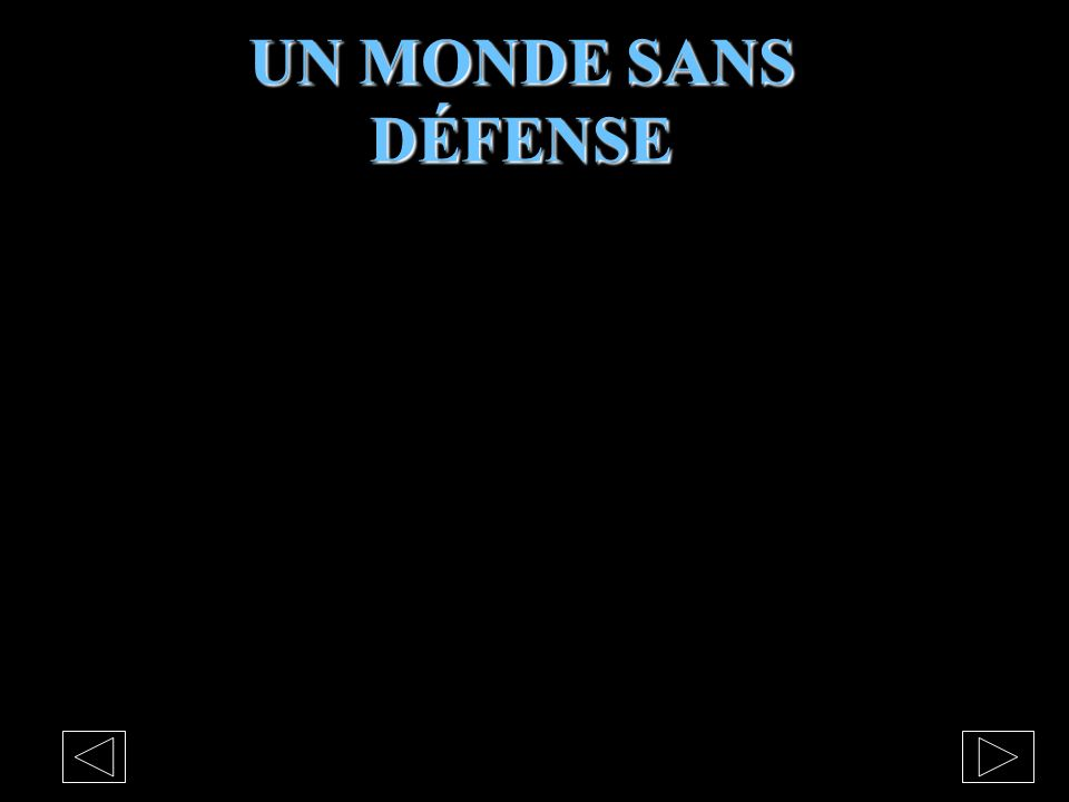 UN MONDE SANS DÉFENSE