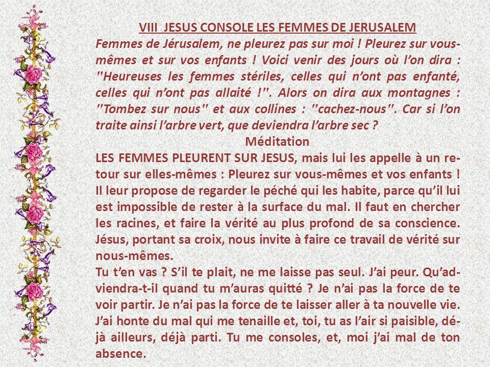 VIII JESUS CONSOLE LES FEMMES DE JERUSALEM