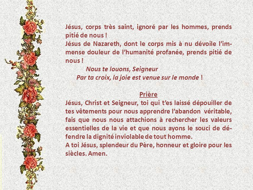 Jésus, corps très saint, ignoré par les hommes, prends pitié de nous !