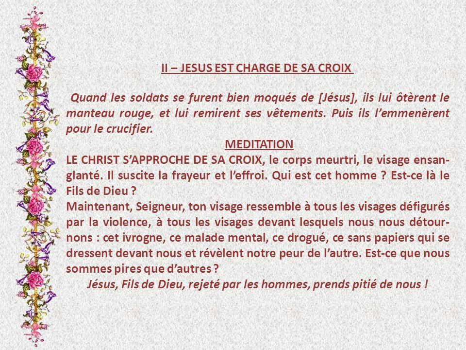 Jésus, Fils de Dieu, rejeté par les hommes, prends pitié de nous !