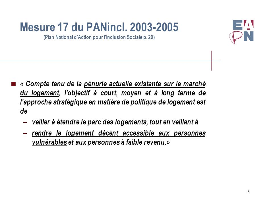 Mesure 17 du PANincl. 2003-2005 (Plan National d'Action pour l'Inclusion Sociale p. 20)