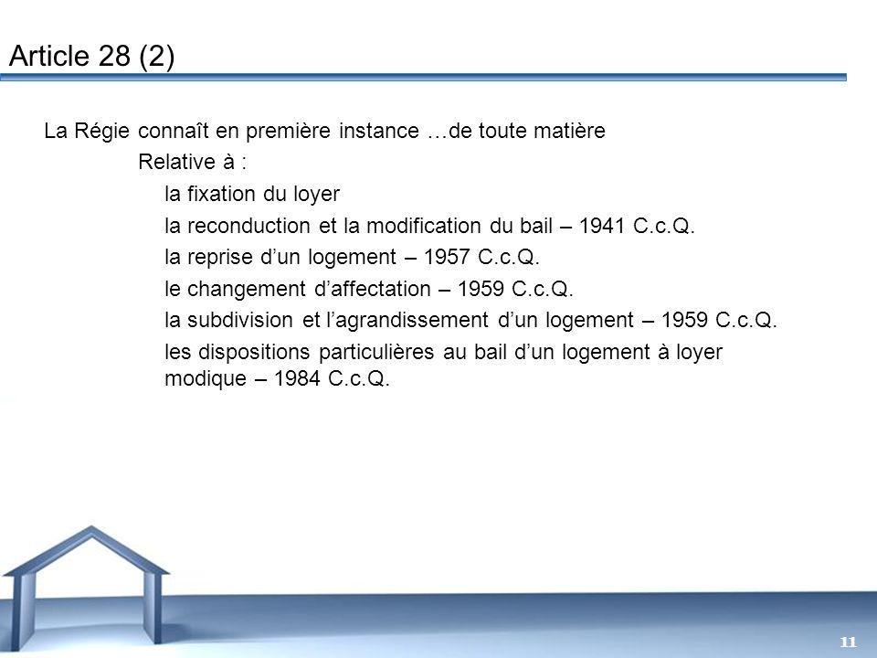 Article 28 (2) La Régie connaît en première instance …de toute matière