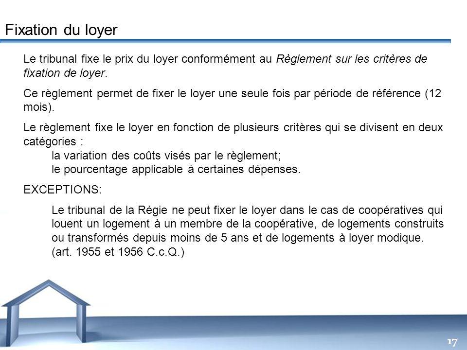 Fixation du loyer Le tribunal fixe le prix du loyer conformément au Règlement sur les critères de fixation de loyer.