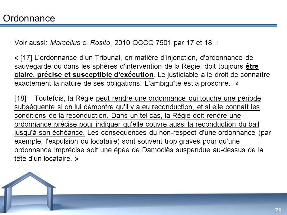 Ordonnance Voir aussi: Marcellus c. Rosito, 2010 QCCQ 7901 par 17 et 18 :