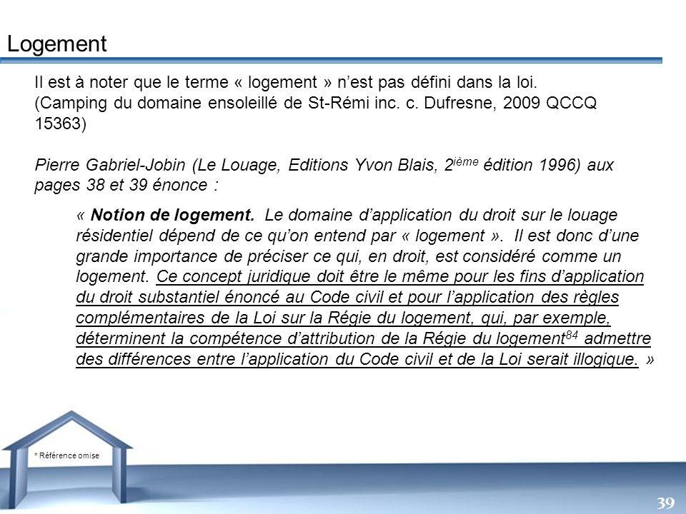 Logement Il est à noter que le terme « logement » n'est pas défini dans la loi.