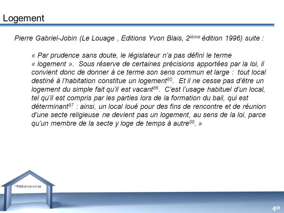 Logement Pierre Gabriel-Jobin (Le Louage , Editions Yvon Blais, 2ième édition 1996) suite :