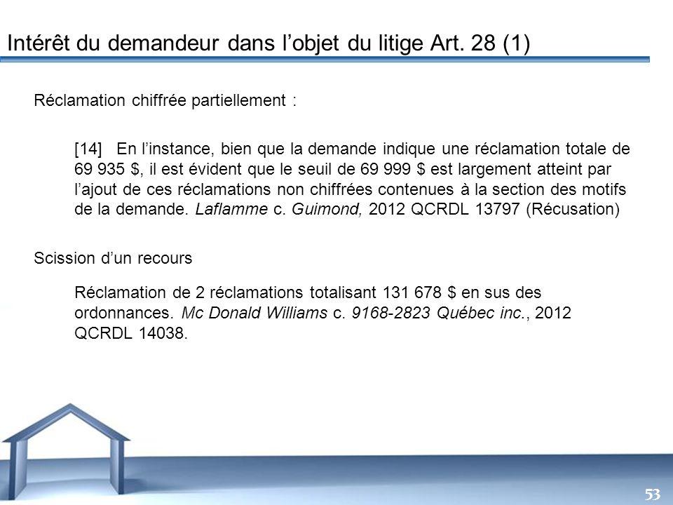 Intérêt du demandeur dans l'objet du litige Art. 28 (1)