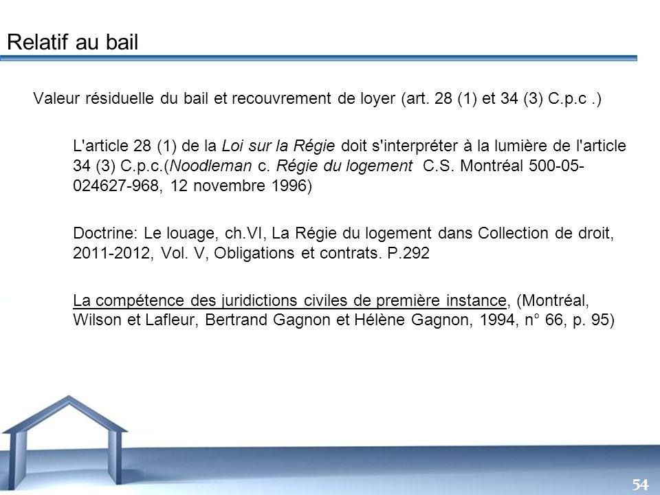 Relatif au bail Valeur résiduelle du bail et recouvrement de loyer (art. 28 (1) et 34 (3) C.p.c .)