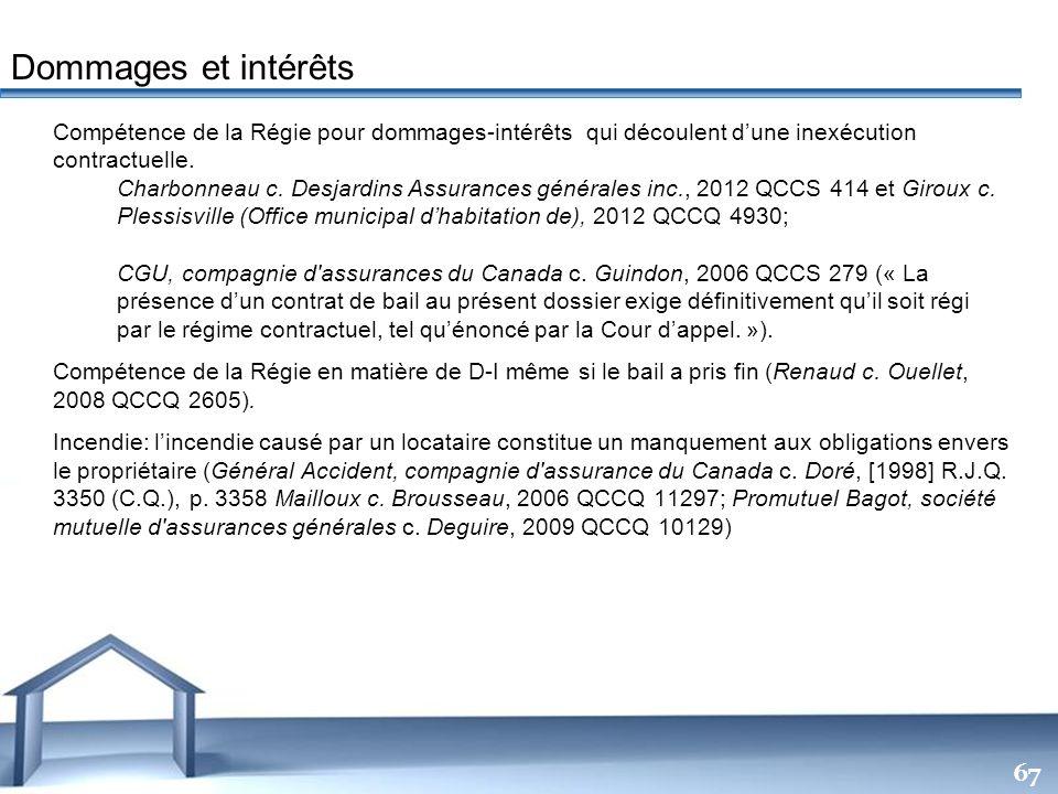 Dommages et intérêts Compétence de la Régie pour dommages-intérêts qui découlent d'une inexécution contractuelle.