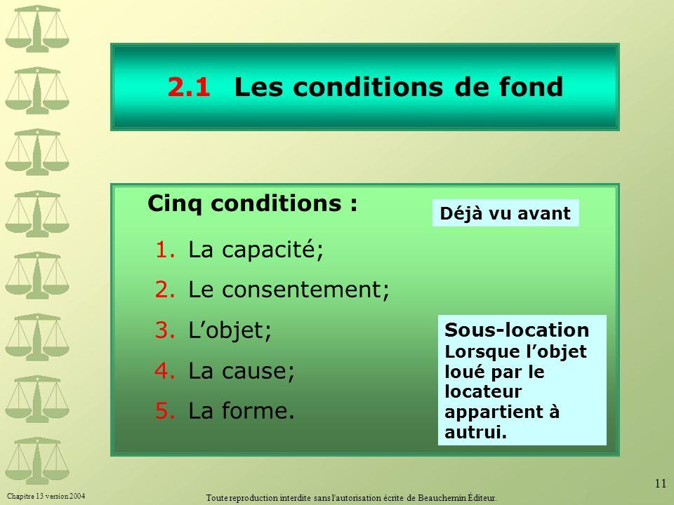 2.1 Les conditions de fond Cinq conditions : La capacité;