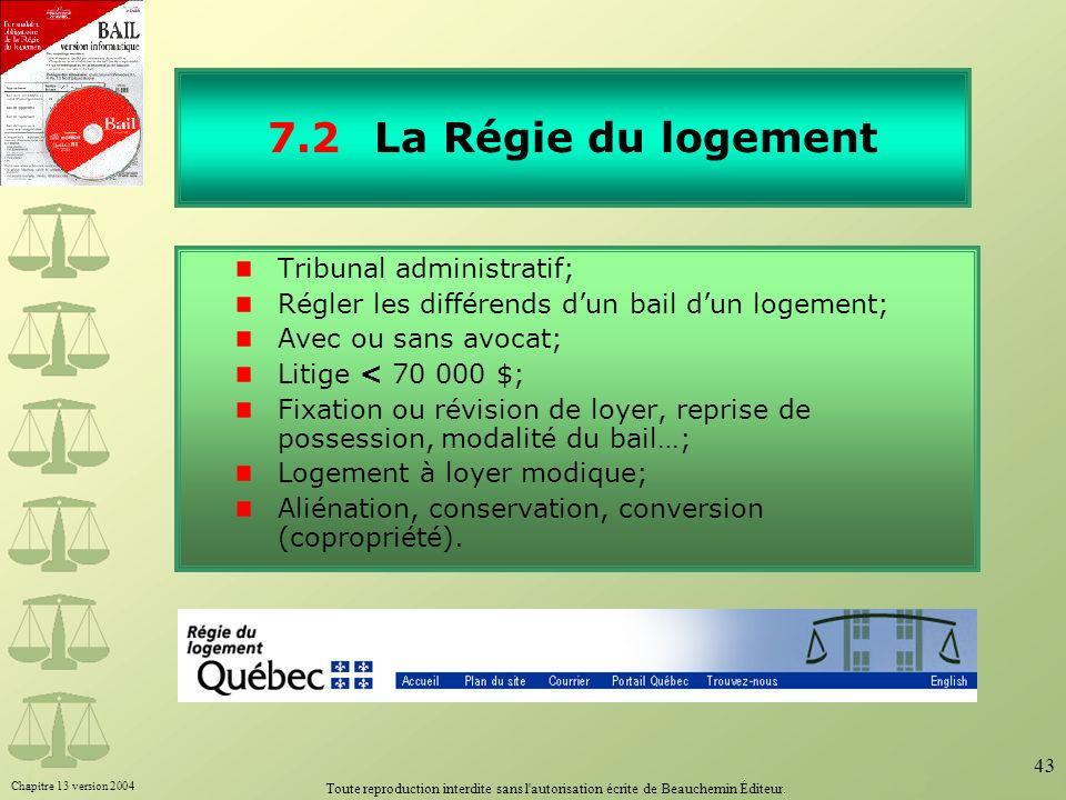 7.2 La Régie du logement Tribunal administratif;