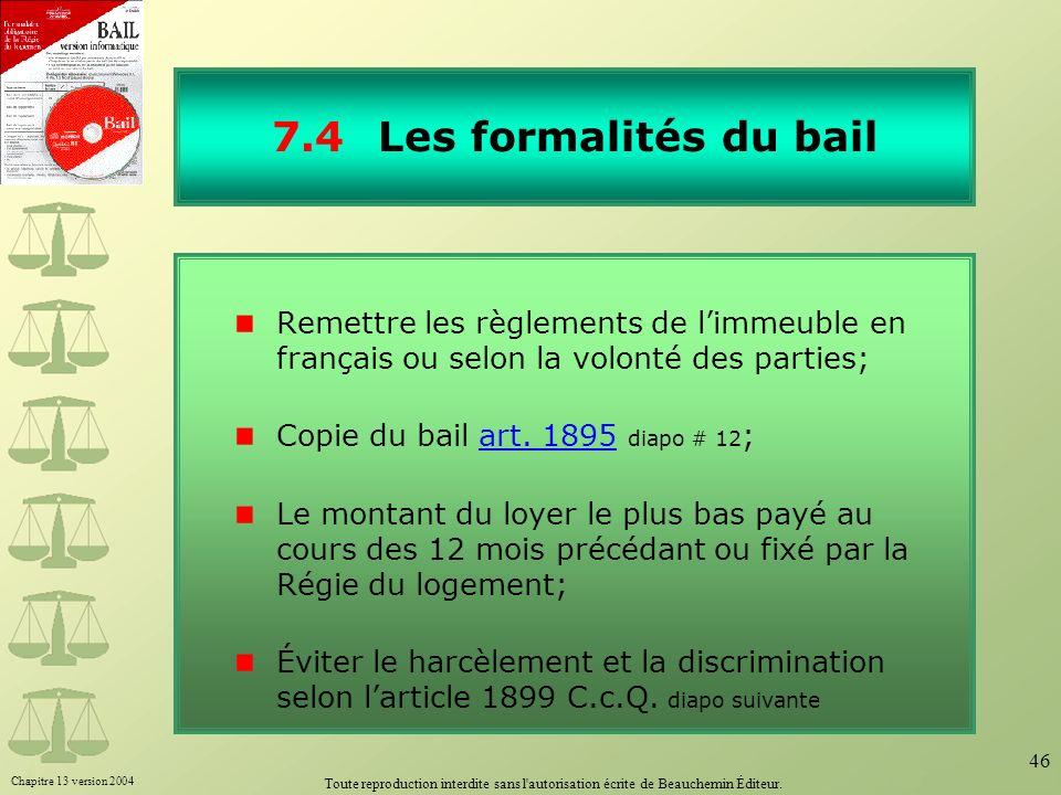 7.4 Les formalités du bailRemettre les règlements de l'immeuble en français ou selon la volonté des parties;