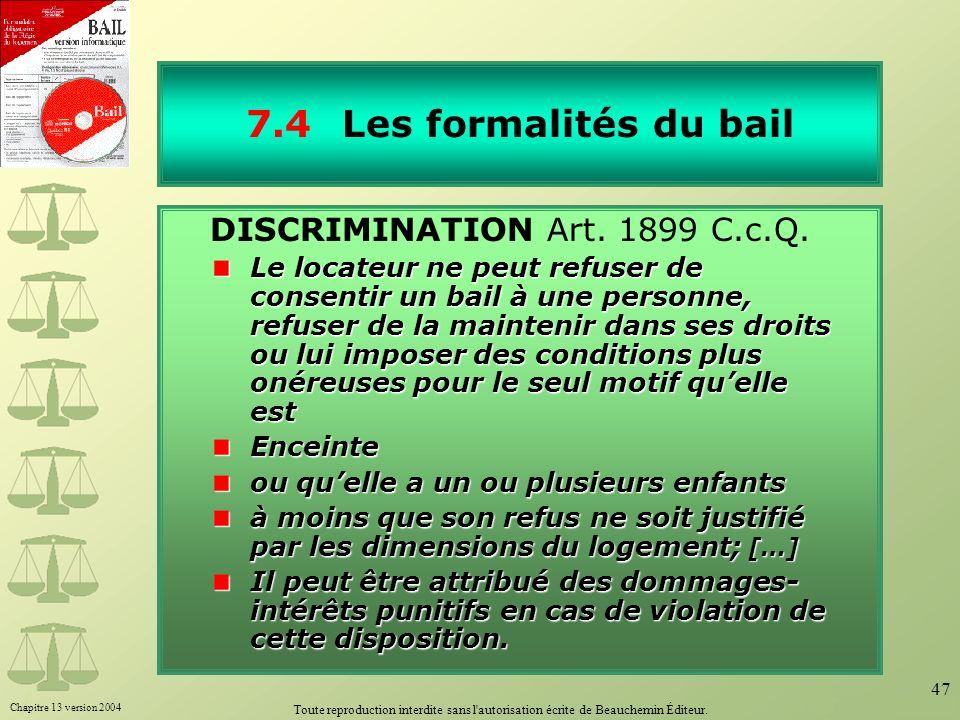 7.4 Les formalités du bail DISCRIMINATION Art. 1899 C.c.Q.