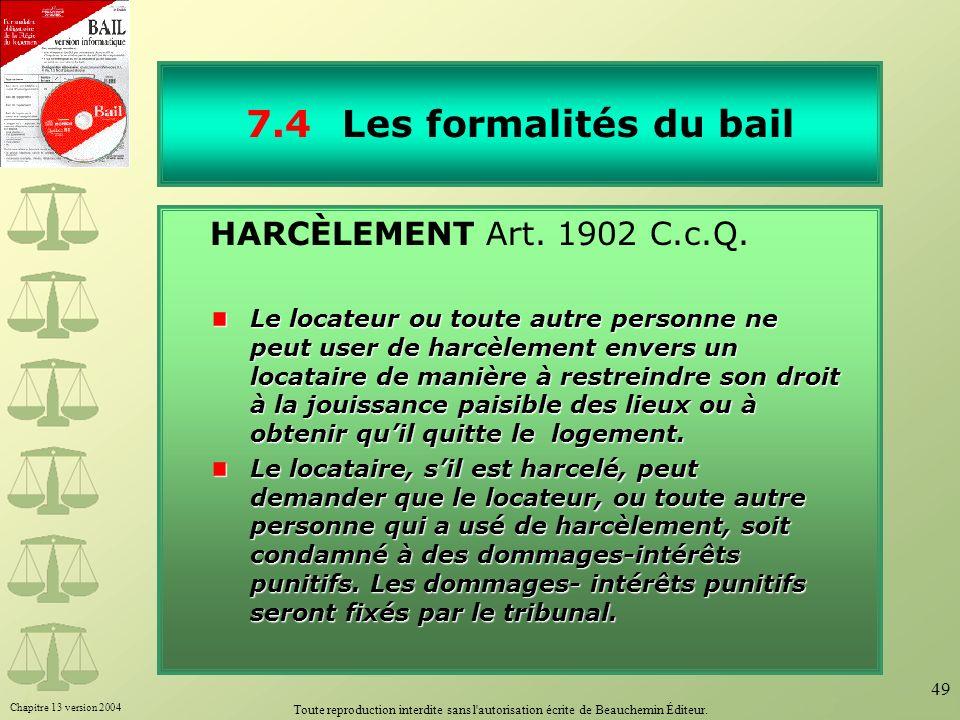 7.4 Les formalités du bail HARCÈLEMENT Art. 1902 C.c.Q.