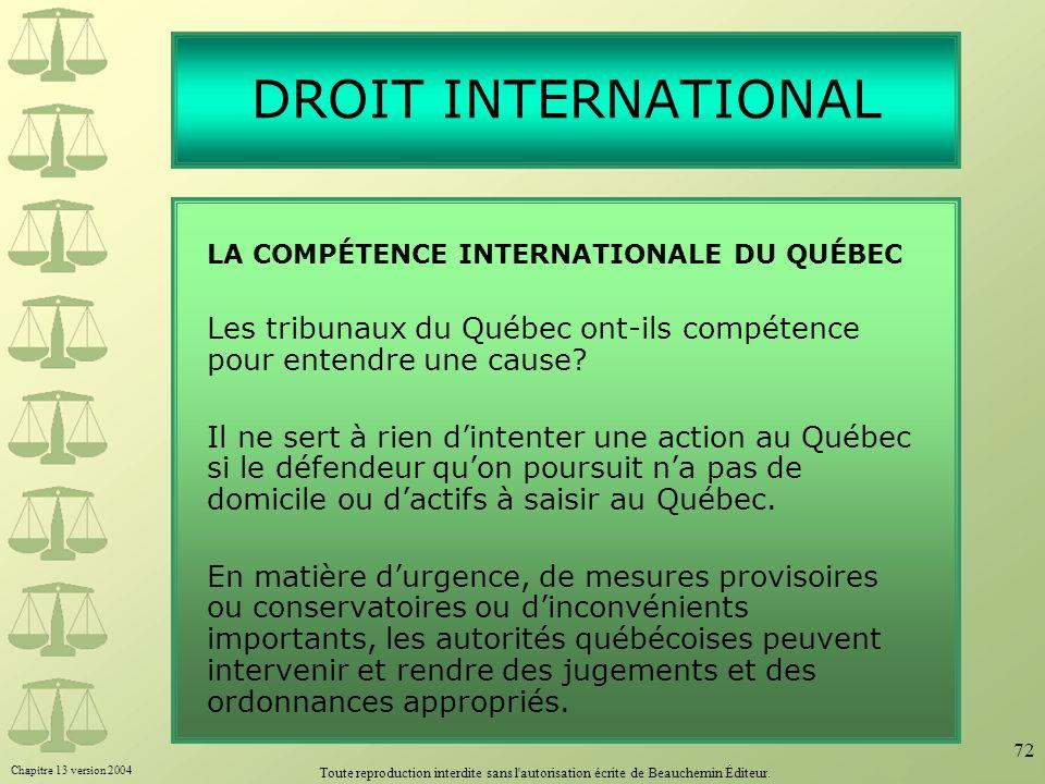 DROIT INTERNATIONAL LA COMPÉTENCE INTERNATIONALE DU QUÉBEC. Les tribunaux du Québec ont-ils compétence pour entendre une cause
