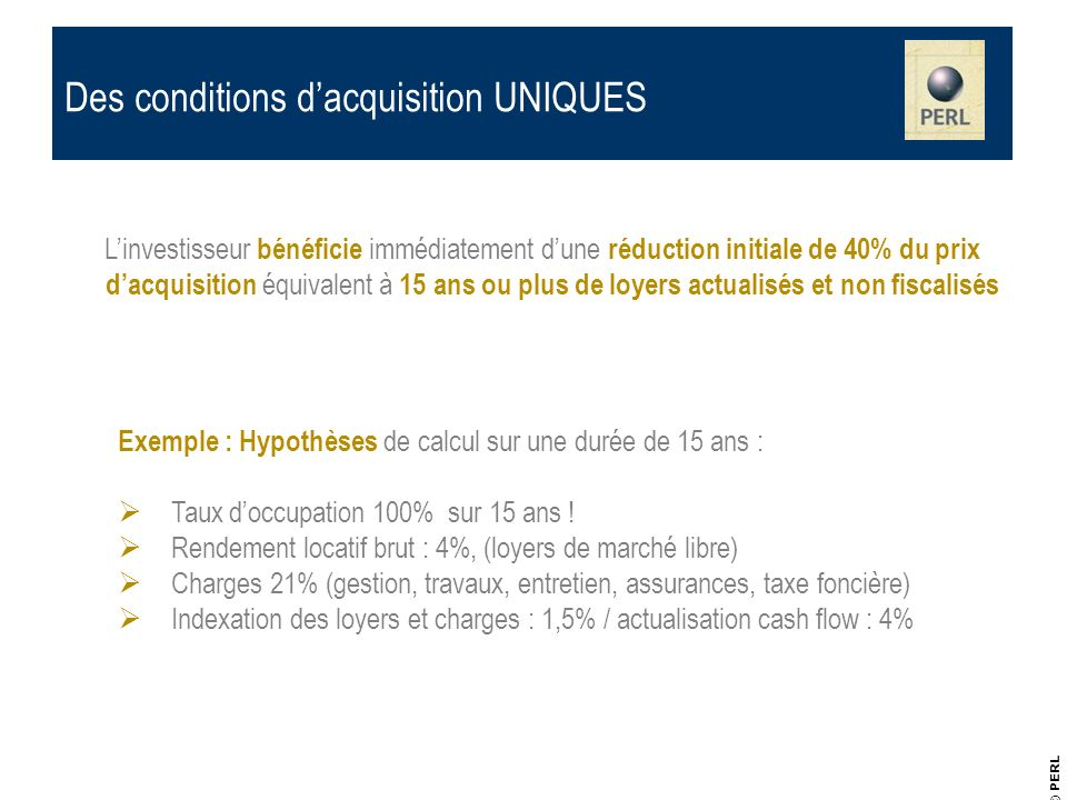 Des conditions d'acquisition UNIQUES