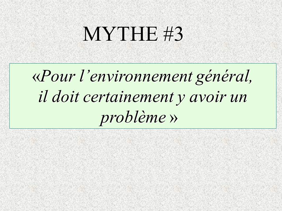 MYTHE #3 «Pour l'environnement général,