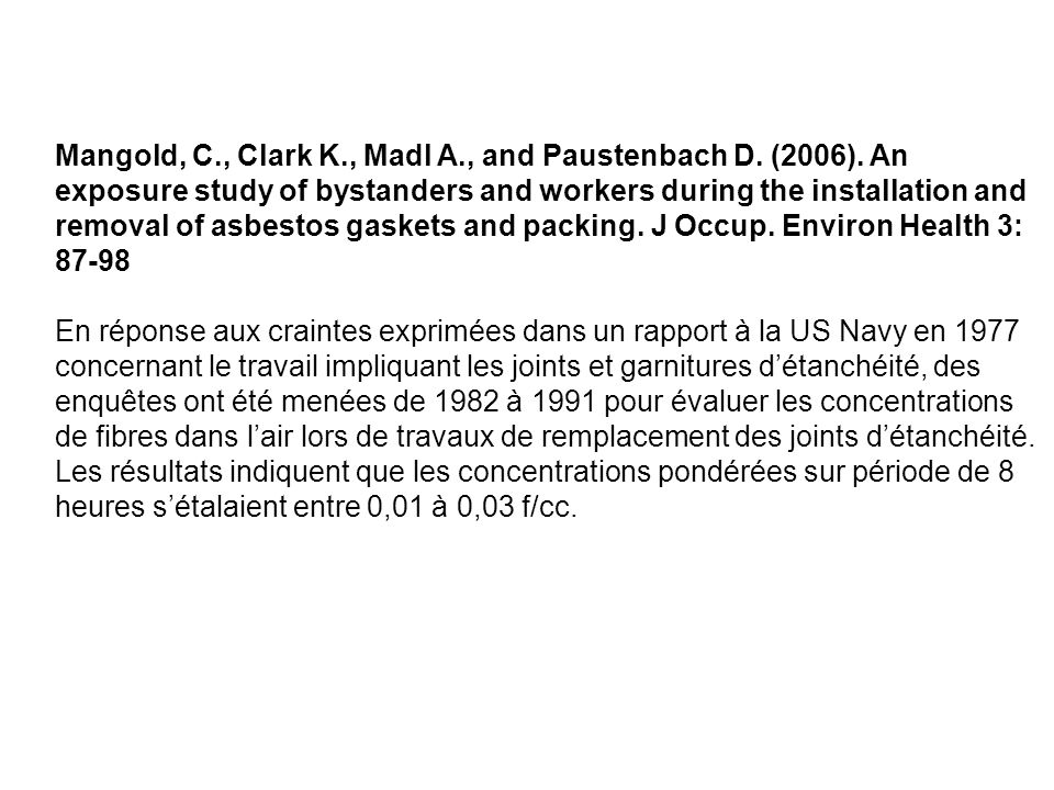 Mangold, C. , Clark K. , Madl A. , and Paustenbach D. (2006)