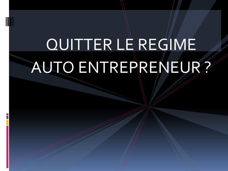 QUITTER LE REGIME AUTO ENTREPRENEUR