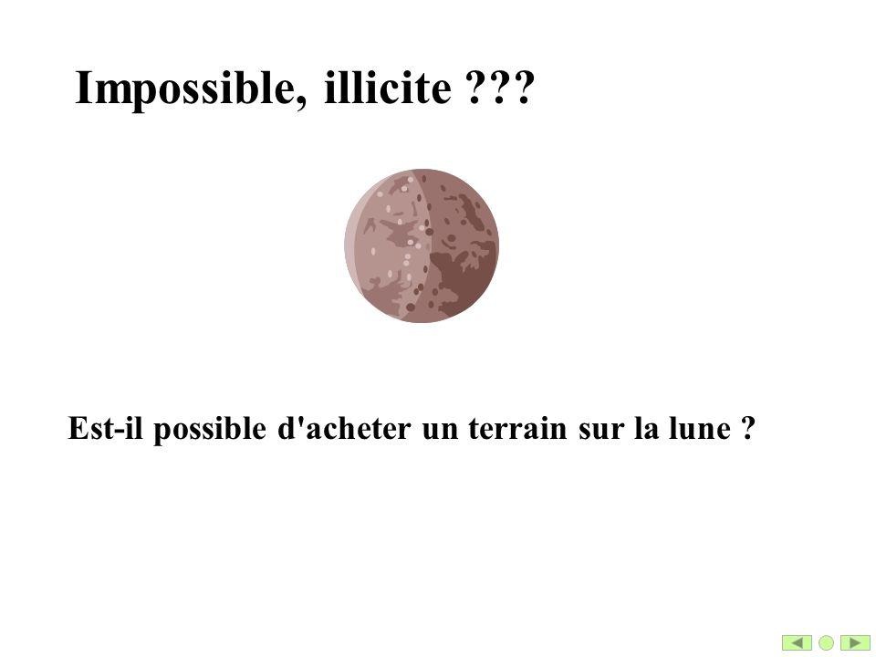 Impossible, illicite Est-il possible d acheter un terrain sur la lune