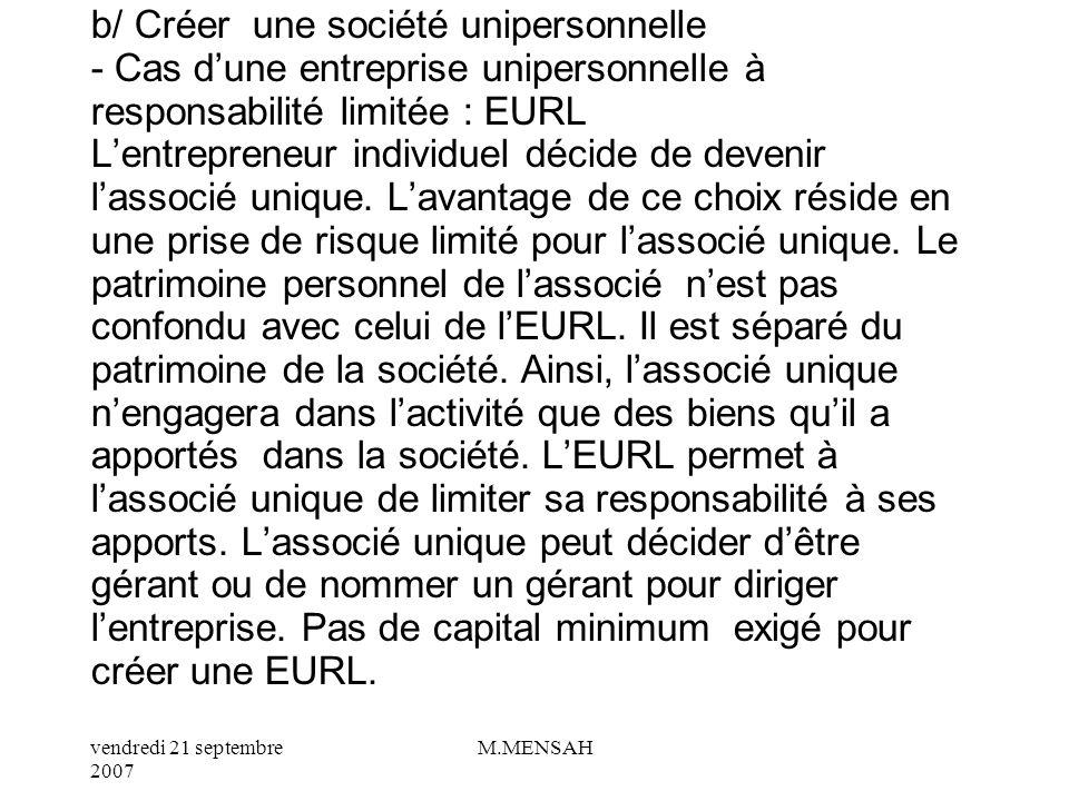 b/ Créer une société unipersonnelle - Cas d'une entreprise unipersonnelle à responsabilité limitée : EURL L'entrepreneur individuel décide de devenir l'associé unique.
