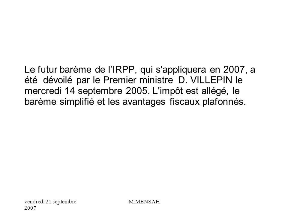 Le futur barème de l'IRPP, qui s appliquera en 2007, a été dévoilé par le Premier ministre D.